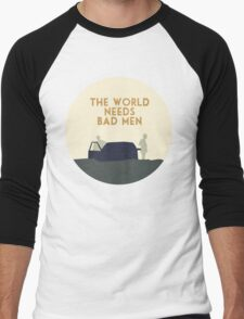 The world needs bad men Men's Baseball ¾ T-Shirt