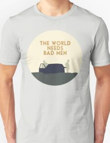 The world needs bad men T-Shirt