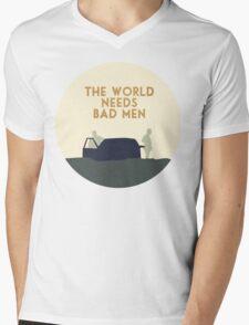 The world needs bad men Mens V-Neck T-Shirt