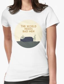 The world needs bad men Womens Fitted T-Shirt