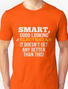 Smart Good Looking Electrician T-shirt T-Shirt