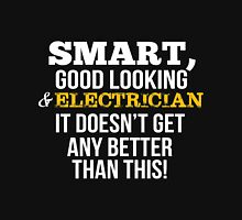 Smart Good Looking Electrician T-shirt T-Shirt
