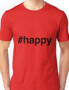 #happy Hashtag Happy Unisex T-Shirt