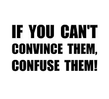 Convince Confuse Them by AmazingMart