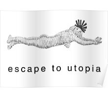 escape to utopia Poster
