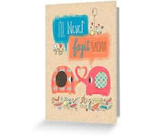 I'll Never Forget You Greeting Card