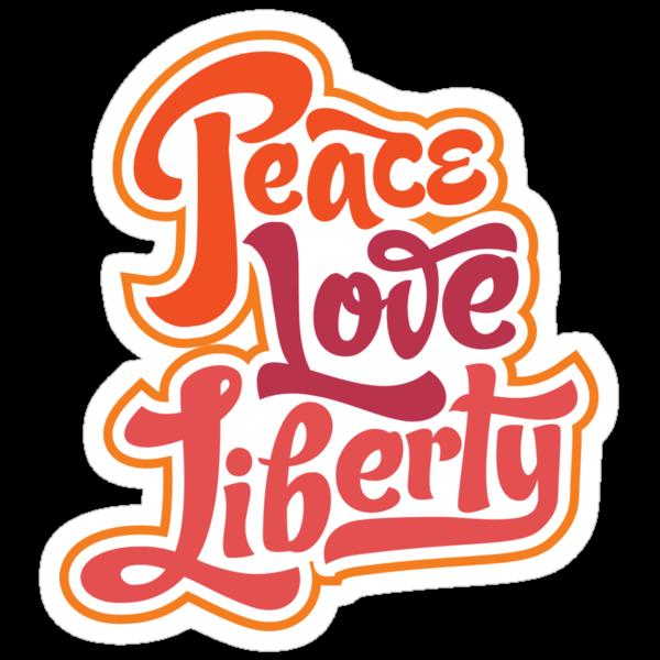 Peace Love Liberty by LibertyManiacs