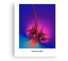 Freaky Freddie Canvas Print