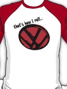 VW logo - that's how i roll... black & red text T-Shirt