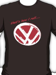 VW logo shirt - that's how i roll... -  T-Shirt