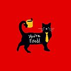 You're Fired by tobiasfonseca