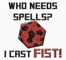Who needs spells? I cast FIST! by Noah Kantor