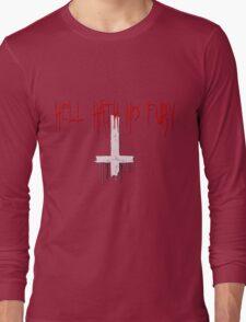 HELL HATH NO FURY Long Sleeve T-Shirt