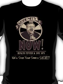 Serenity NOW Health Center & Day Spa T-Shirt