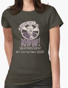 Serenity NOW Health Center & Day Spa (diSTRESSED) Womens Fitted T-Shirt