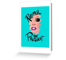 RuPaul for President- Black Text Greeting Card