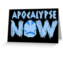 Age of Apocalypse Now Greeting Card