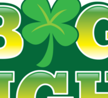 We're in for a BIG NIGHT! Shamrocks St Patrick's day design Sticker