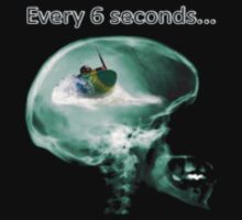 Every 6 seconds! ( T-shirt) by phil hemsley