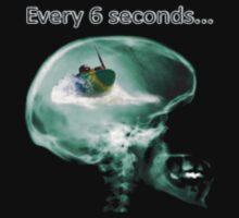 Every 6 seconds! ( T-shirt) T-Shirt