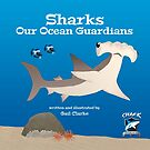 Sharks – Our Ocean Guardians by David Clarke