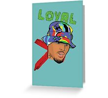 Chris Brown Loyal Greeting Card