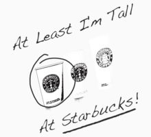 Im Tall ....at Starbucks!! Part 2! by YasLalu
