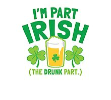 I'm PART Irish (the drunk part) with pint drink glass Photographic Print