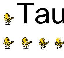 Tau by Terit