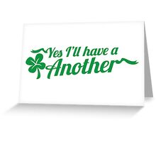 Yes I'll have another with shamrock Clover St Patrick's day design Greeting Card
