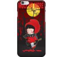 Wolf no more.Little Red Riding Hood v.2 iPhone Case/Skin