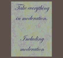 Take everything in moderation by Ian McKenzie