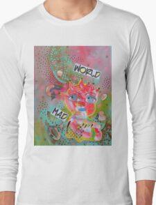 Mad World Long Sleeve T-Shirt