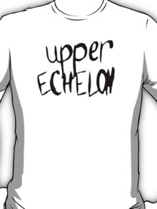Upper Echelon T-Shirt