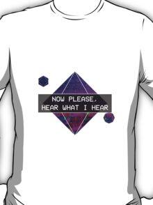 Hear What I Hear T-Shirt