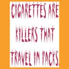 Cigarettes are killers by Ian McKenzie