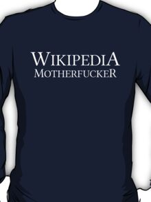 Wikipedia Motherfucker T-Shirt