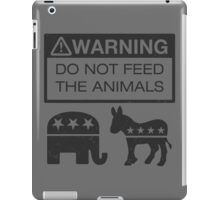 WARNING - Don't Feed The Animals iPad Case/Skin