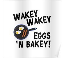 Wakey Wakey Eggs and Bakey Poster