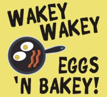 Wakey Wakey Eggs and Bakey by CafePretzel