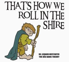 That's How We Roll In The Shire by CafePretzel