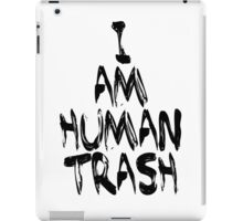 Human Trash (Black) iPad Case/Skin