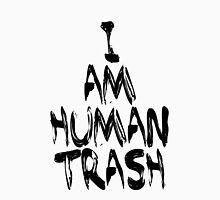 Human Trash (Black) Unisex T-Shirt