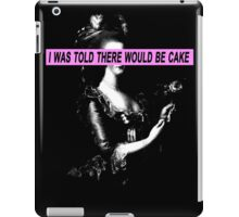 I was told there would be cake iPad Case/Skin