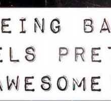 Being bad feels pretty good Sticker