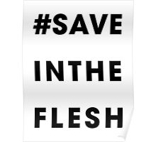#Save In The Flesh Poster