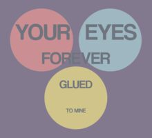 Blind. Your Eyes Forever Glued to Mine. Kids Clothes