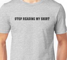 STOP READING Unisex T-Shirt