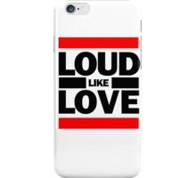 Loud Like Love iPhone Case/Skin