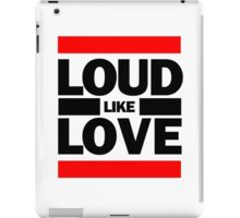 Loud Like Love iPad Case/Skin